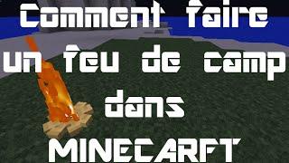 Comment faire un feu de camp dans minecraft ?