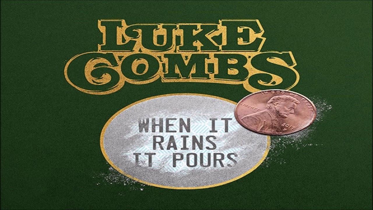 Luke Combs When It Rains It Pours HQ - YouTube