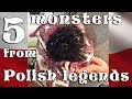 TOP 5 MONSTERS FROM POLISH LEGENDS