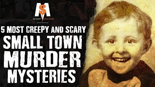5 Most CREEPY & SCARY Small Town MURDER MYSTERIES