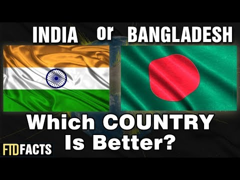 INDIA or BANGLADESH - Which Country Is Better?