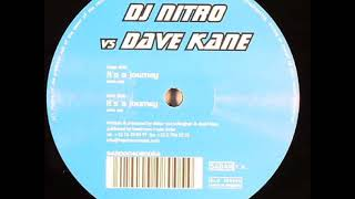 DJ Nitro Vs.  Dave Kane - It's A Journey (Kane Mix)  (2000)