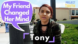 Friend Changes Mind on Abortion - Tony