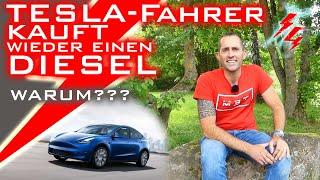 TESLA-Fahrer kauft wieder einen DIESEL - Warum???