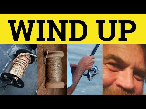 Wind Up Phrasal Verbs Wound Up Winding Up - Meaning Explanation Examples - ESL British English