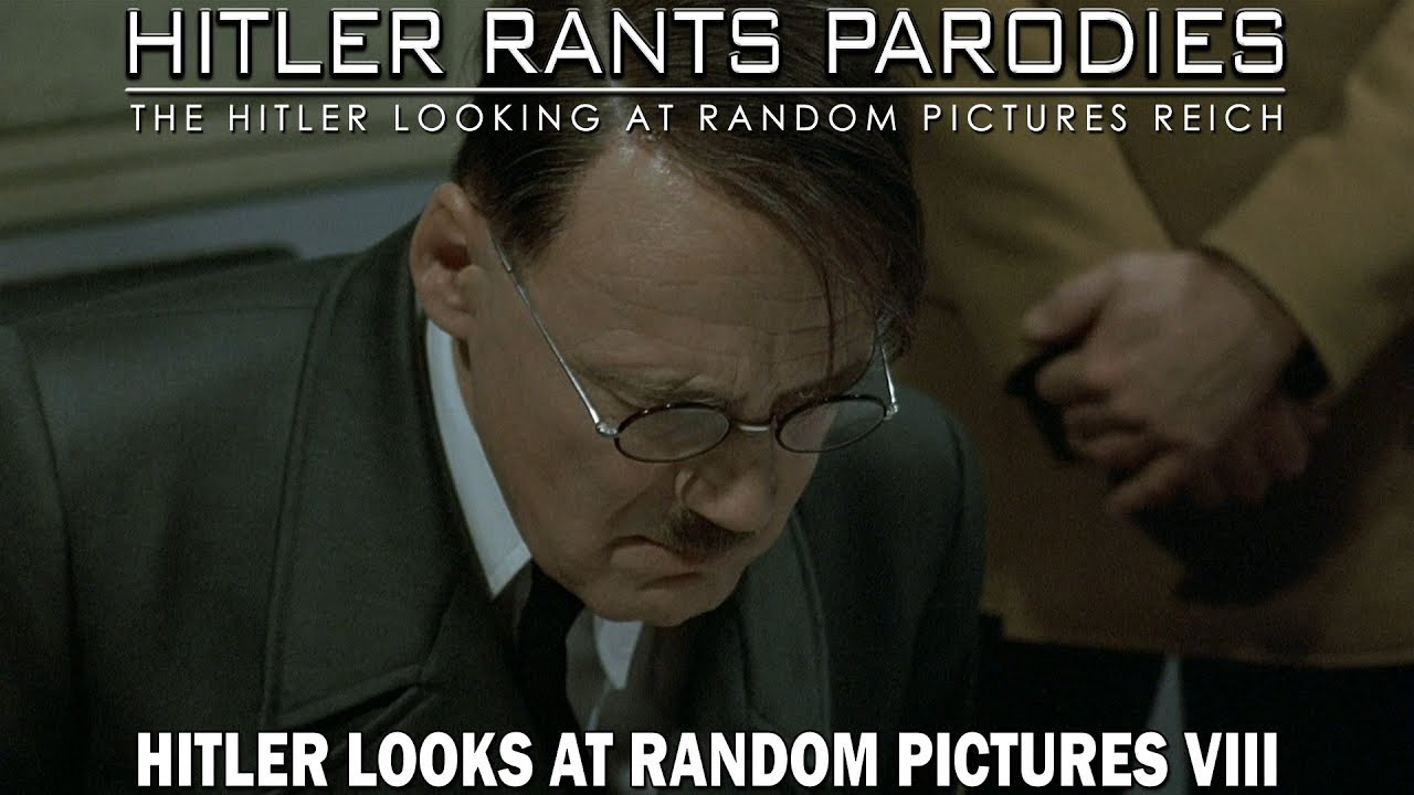 Hitler looks at random pictures VIII