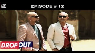 Dropout Pvt Ltd- Full Episode 12 - Race to be the CEO