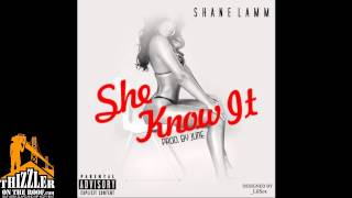 Shane Lamm - She Know It [Prod. June] [Thizzler.com]