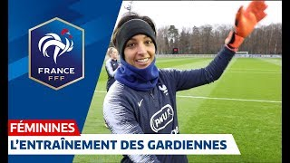 Equipe de France Féminine : l'entraînement des gardiennes de but I FFF 2019