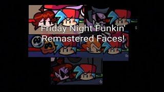 Friday night funkin' Mod REMAKED FACES