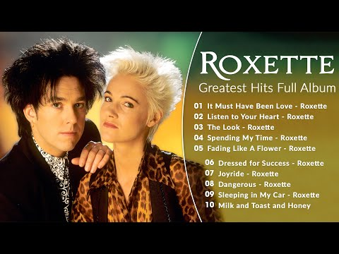The Very Best Of Roxette - Roxette Greatest Hits Full Album