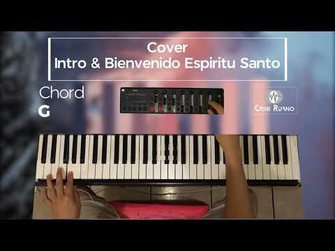 Intro & bienvenido Espiritu Santo - Miel San Marcos Pentecostes - Cover Piano - Odir Ruano