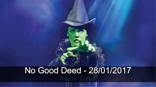 No Good Deed - Rachel Tucker - Last Show in London 28/01/2017 - Wicked