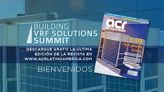 BUILDING VRF SOLUTIONS SUMMIT:   BIENVENIDA