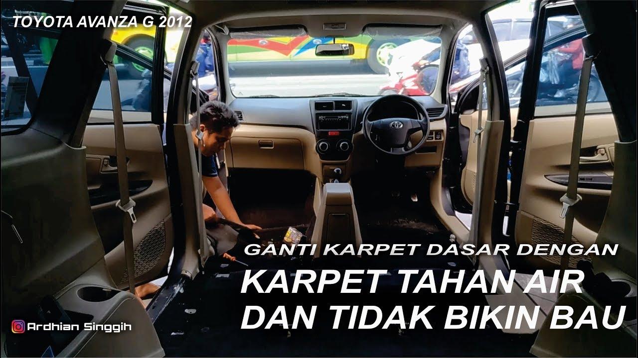Ganti Karpet Dasar Yang Tahan Air Di Toyota All New Avanza G 2012 Carvlog Indonesia Carvlog 24 Youtube