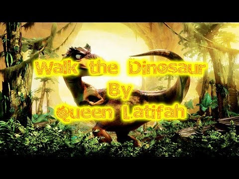 Walk the Dinosaur Queen Latifah