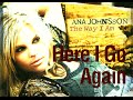watch he video of Ana Johnsson - Here I Go Again