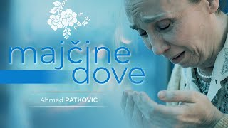 AHMED PATKOVIĆ - MAJČINE DOVE  (Official Music Video 2020)