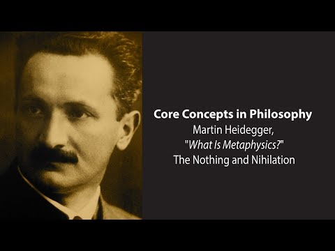 Martin Heidegger on The Nothing and Nihilation  - Philosophy Core Concepts