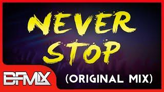 BFMIX - Never Stop (Original Mix) [AUDIO]