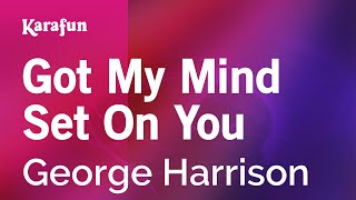Karaoke Got My Mind Set On You - George Harrison *