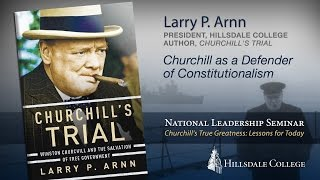 """Churchill as a Defender of Constitutionalism"" - Larry P. Arnn"
