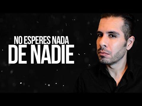NO ESPERES NADA DE NADIE