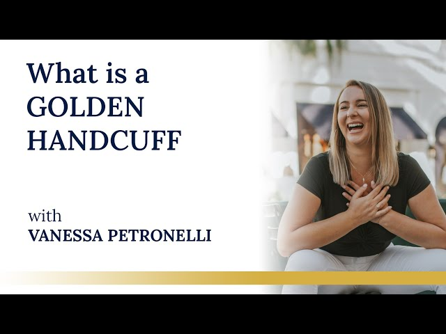 What is a GOLDEN HANDCUFF
