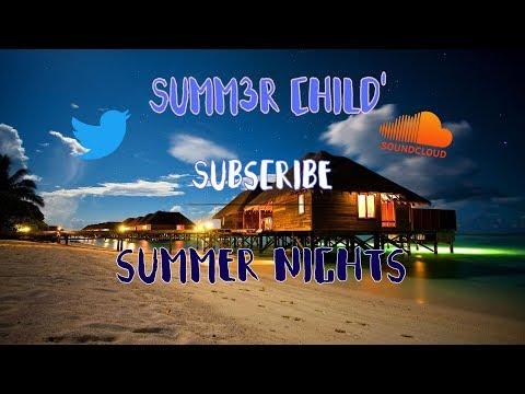 Summ3r Child' - Summer Nights [Free Download]