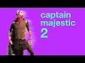 watch he video of Captain Majestic 2