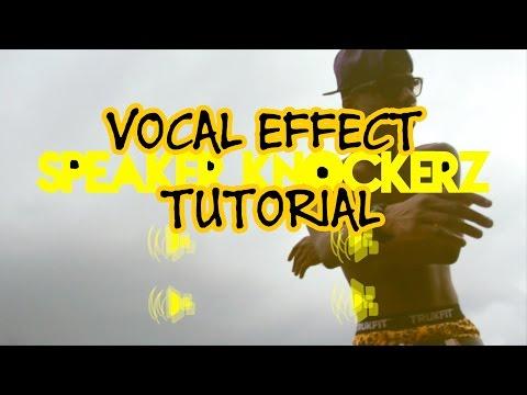 Vocal Effect Tutorial - Speaker Knockerz