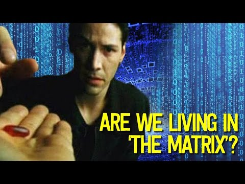There's a 50% Chance We Are ALL Living in The Matrix?!