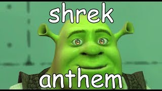 shrek anthem (shrek is love, shrek is life)