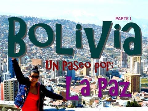 Bolivia: Parte I - Un Paseo Por la Paz.