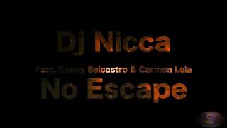 Dj Nicca - (feat.Kenny Belcastro & Carmen Lela) - No Escape - (Official Music Video)
