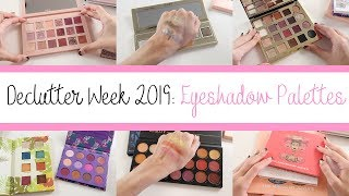 Makeup Collection & Declutter Week 2019! Eyeshadow Palettes