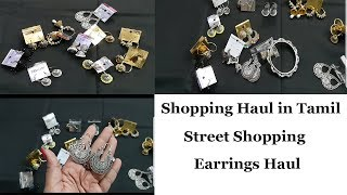 Shopping haul in Tamil || Earrings Street shopping @ affordable price