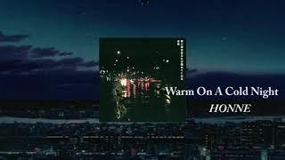 혼네(HONNE) - Warm On A Cold Night [1시간 재생/1hr]