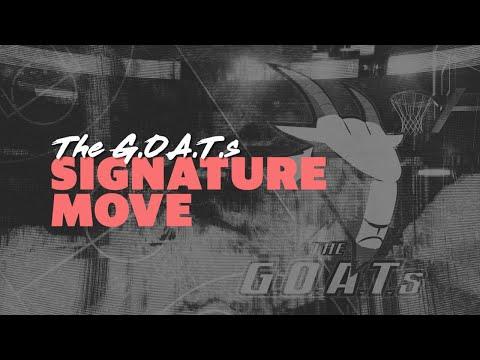 The G.O.A.T.S. |  Signature Move