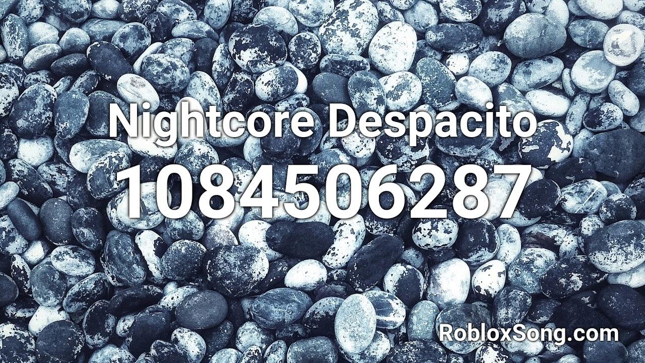 Nightcore Despacito Roblox Id Music Code Youtube