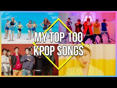 MY TOP 100 KPOP SONGS OF 2018