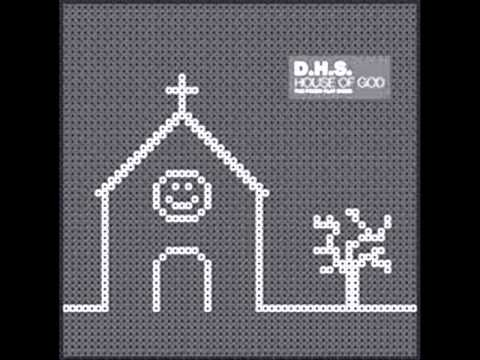 D H S - House Of God (Italian Remix)