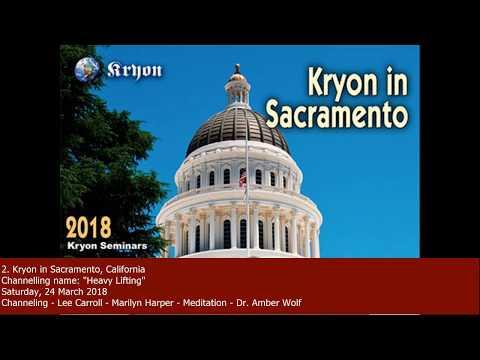 "2. Kryon ""Heavy Lifting"", 24.03.2018, Sacramento, California"