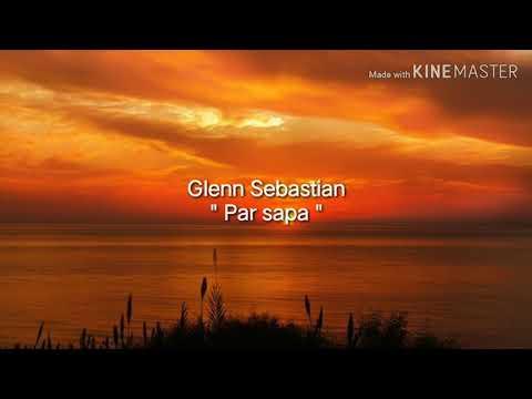 Glenn Sebastian - Par Sapa ( Lirik )