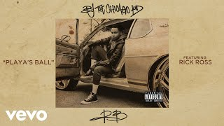 BJ The Chicago Kid - Playa's Ball (Audio) ft. Rick Ross
