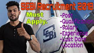 SEBI | SEBI Recruitment 2018 | sebi vacancy | sebi recruitment