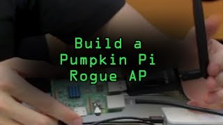 بناء اليقطين Pi — المارقة AP & MitM الإطار التي تناسبها في جيبك [تعليمي]
