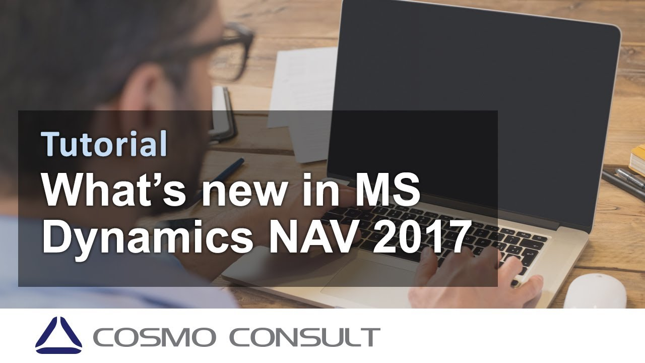 What S New In Microsoft Dynamics Nav 2017 Youtube