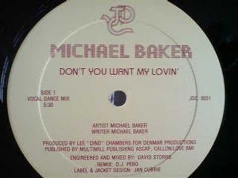 DON'T YOU WANT MY LOVIN' - MICHAEL BAKER