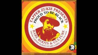 Tapper Zukie Presents Proud To Be Black   13   Leaders of black country   The vibes tone